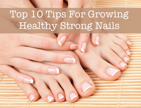 Beauty Guide Top 10 Tips For Growing Healthy Strong Nails