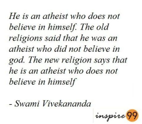 Vivekananda quotes, vivekananda atheist, atheist, self confidence, confidence, self reliance, swami vivekananda quotes, swami vivekananda,