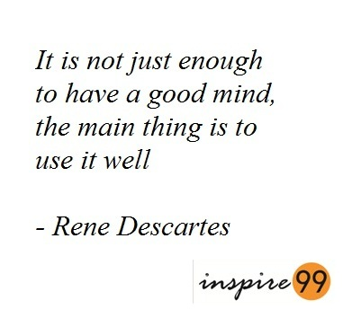 motivational quotes, thoughts to inspire, quotes that inspire, motivational quotes, inspirational quotes, rene descartes quotes, rene descartes mind body, rene descartes