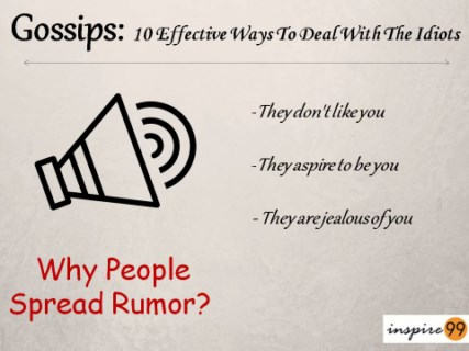 Gossips 10 Effective Ways To Tackle The Idiots Inspire 99