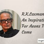 RK Laxman : The Inspiration For Aeons