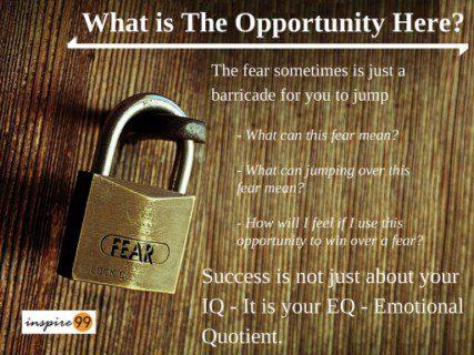 opportunity in fear, opportunities in life