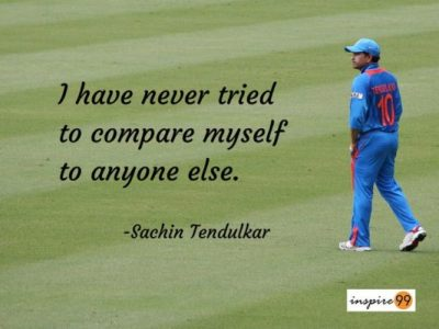 sachin tendulkar on comparison, sachin tendulkar quotes, sachin life thoughts
