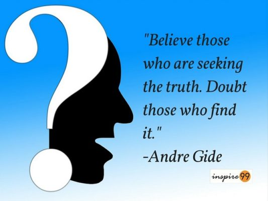 Truth Quotes | Believe Those Who Are Seeking The Truth Doubt Those Who Find Them