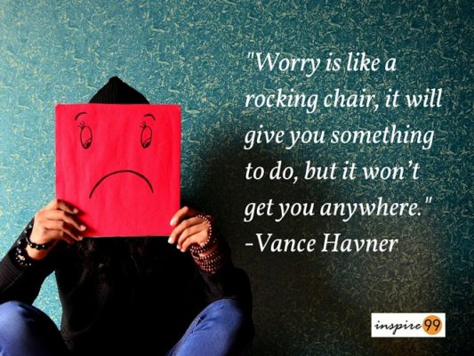Worry Is A Rocking Chair It Will Give You Something To Do But Will