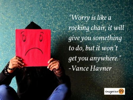 worry is a rocking chair, worry will not get you anywhere, quote on worry, worrying in life