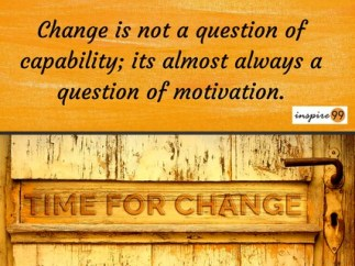 Change is not a question of capability