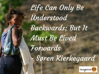 life can be understood only looking backwards, when things dont work in our favour, not understanding where life is headed, self improvement and life tips, thought of the day