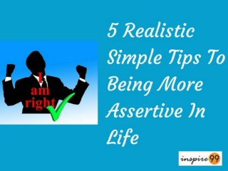 tips to be assertive, being assertive definition, assertive in life meaning and techniques, self improvement and assertion, life hacks