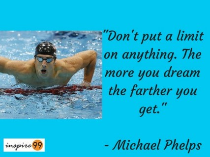 michael phelps dont put a limit on anything quote meaning, meaning of motivational quotes, michael phelps motivational quote, quote on limitations on dream and its meaning, self improvement and dreams quote