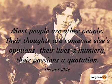 mimicing other people oscar wilde, oscar wilde quotes, oscar wilde quotes and meaning