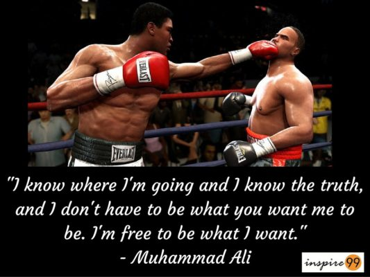 I Know Where I Am Going I Know The Truth I Am Free Muhammad Ali Inspire