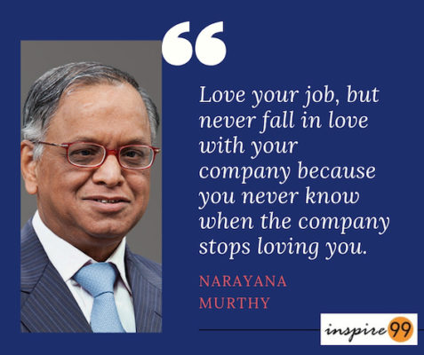 Love your job but never fall in love with your company ...