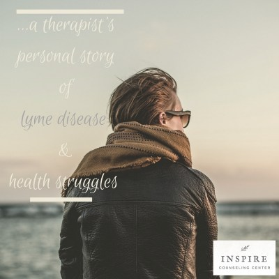 A therapist's personal story … health struggles & lyme disease