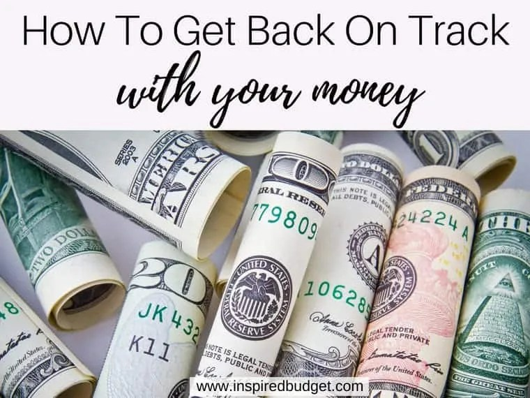 how to get back on track with your money by inspiredbudget.com