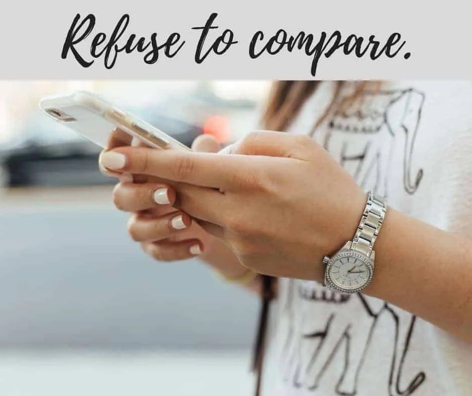 refuse to compare your life by inspiredbudget.com