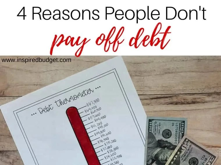 4 reasons people don't pay off debt by inspiredbudget.com