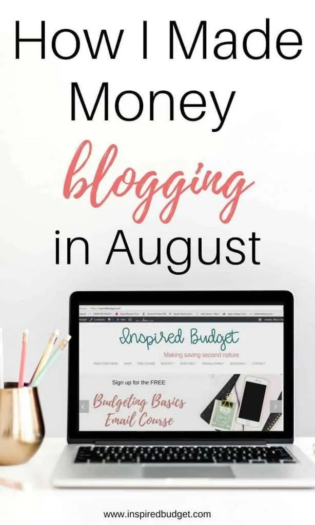 How I Made Money Blogging In August by inspiredbudget.com