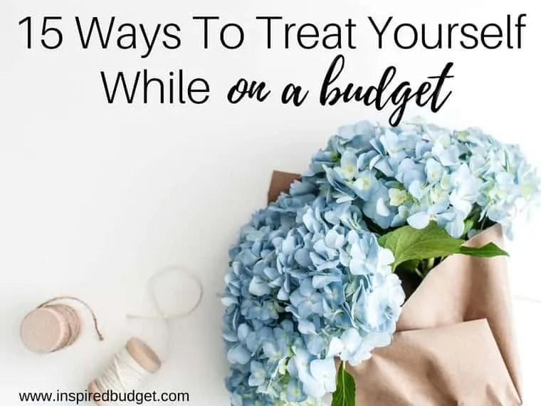 15 Ways To Treat Yourself While On A Budget by inspiredbudget.com