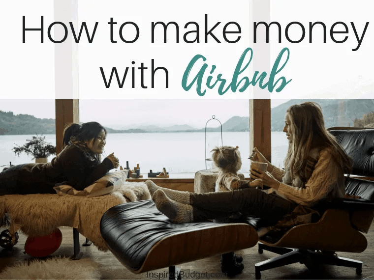 How To Make Money With Airbnb by InspiredBudget.com