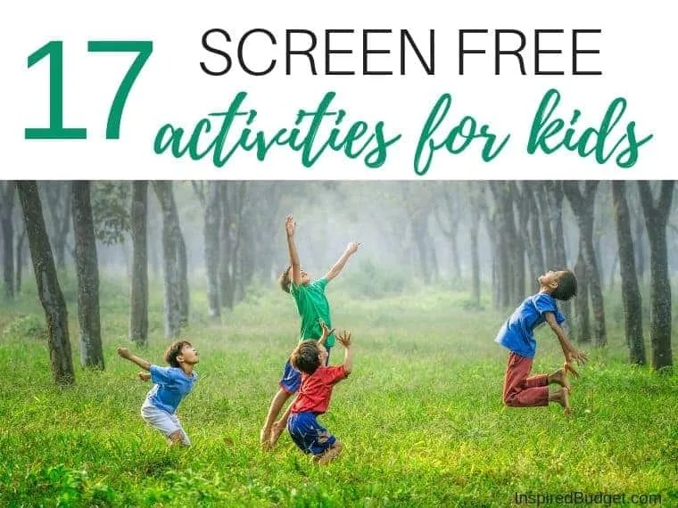 17 Screen Free Activities For Kids by InspiredBudget.com