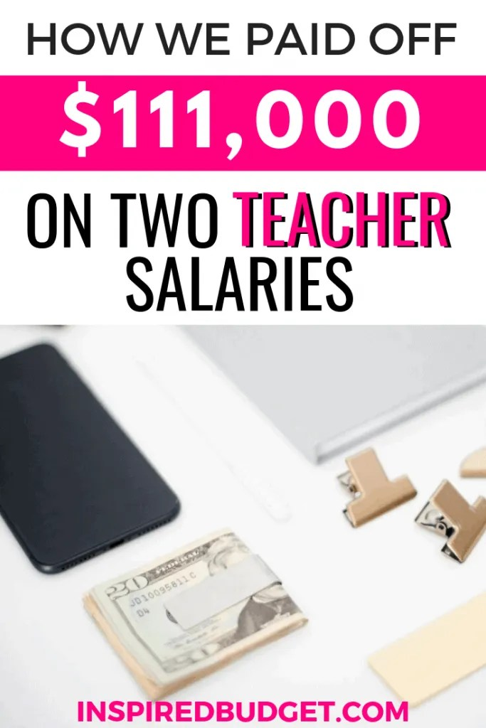 How We Paid Off $111,000 On Two Teacher Salaries