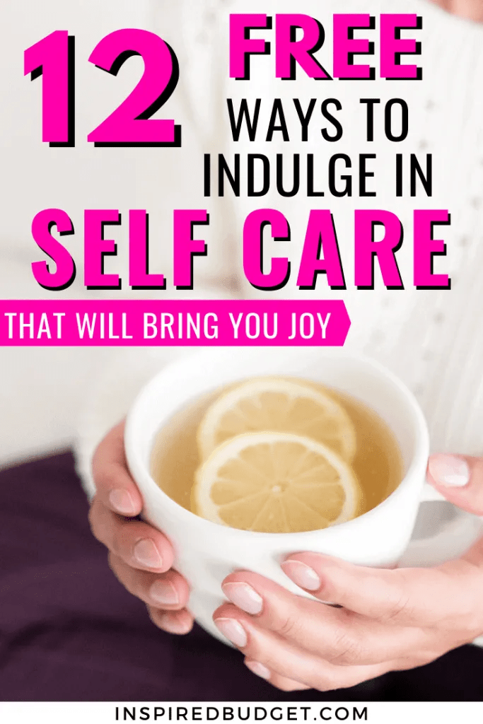 Self Care Ideas That Are Absolutely Free by Inspired Budget
