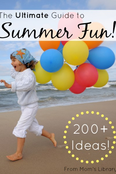 Ultimate Fun to Summer Guide
