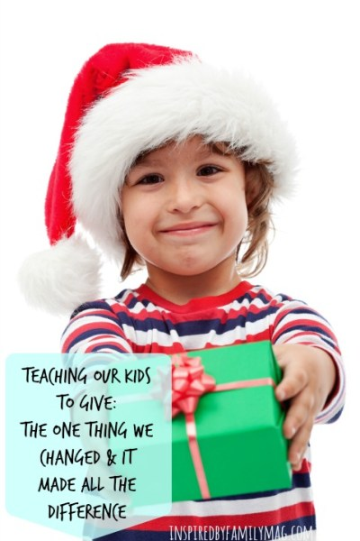 Teaching Our Kids To Give and the One Thing We Changed that Made All the Difference