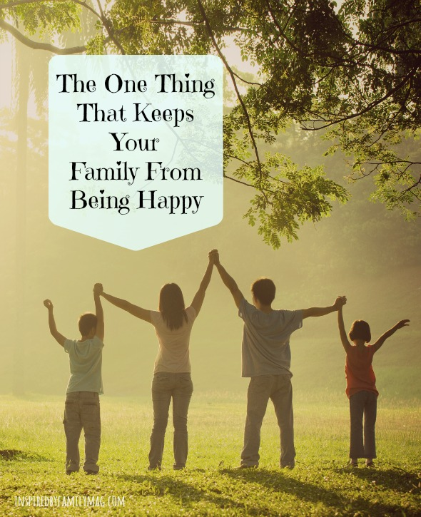 one-thing-that-keeps-your-family-from-happiness