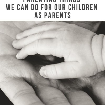 One of the Most Powerful Parenting Things We Can Do for Our Children as Parents