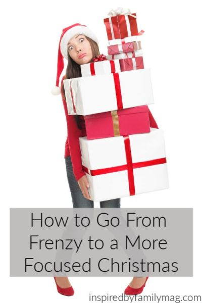 How to Go From Frenzy to a More Focused Christmas