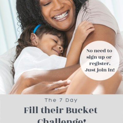 Fill Their Bucket Challenge: Pray and Connect with Your Children