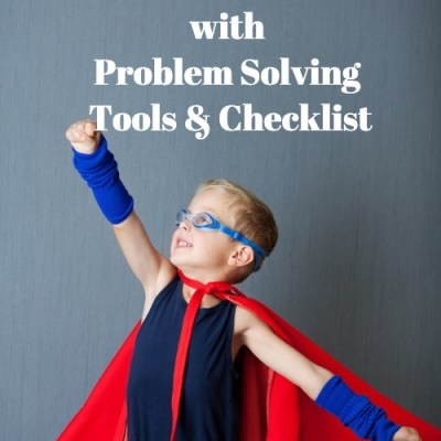 Empowering Our Children with Problem Solving Tools & Checklist