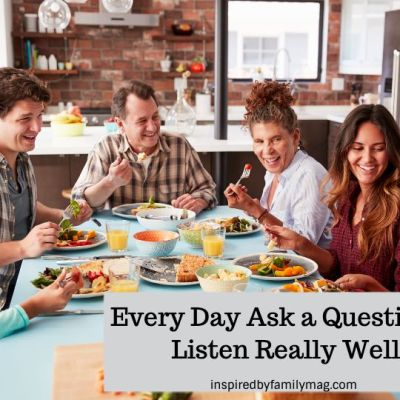 Every Day Ask a Question & Listen Really Well
