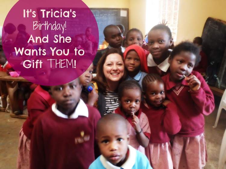 It's Tricia's Birthday! And She Wants You to Gift to THEM!