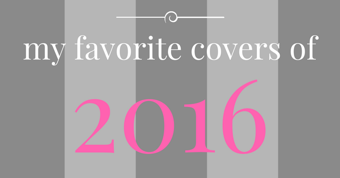 My 10 Favorite Book Covers of 2016