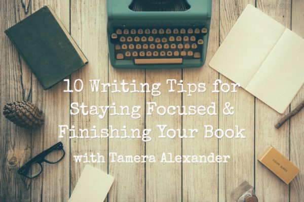 10 Writing Tips for Staying Focused