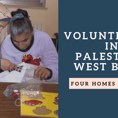 Volunteering in Palestine at the Four Homes of Mercy