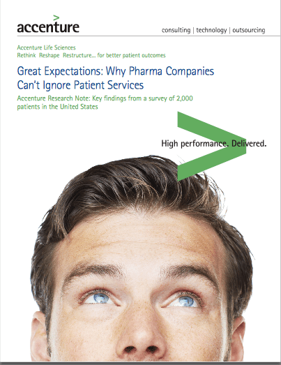 March 2014 Accenture Report: Great Expectations: Why Pharma Companies Can't Ignore Patient Services
