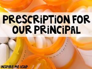 Prescription for our principal