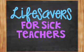 Lifesaver for Sick Teachers (or really healthy teachers, too!)