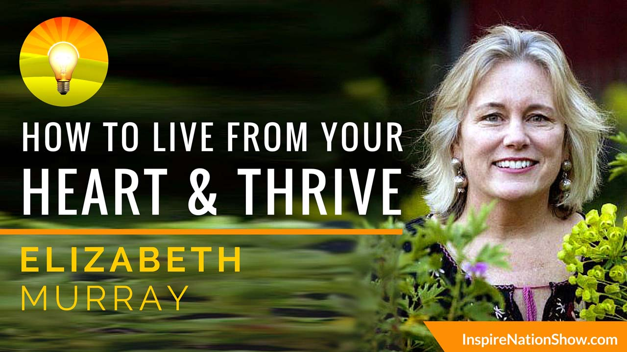 how-to-live-from-your-heart-and-thrive-elizabeth-murray-living-life-in-full-bloom-monets-garden