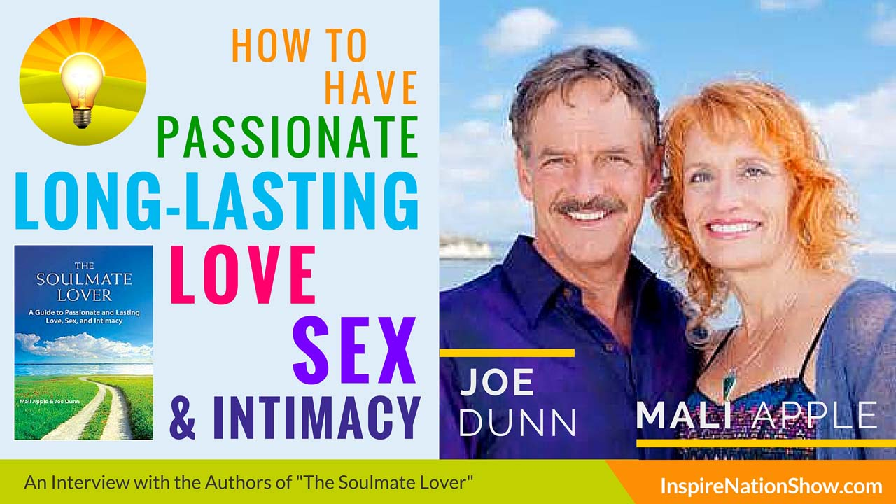 mali-apple-joe-dunn-Inspire-Nation-Show-podcast-the-soul-lover-experience-passionate-lasting-love-sex-intimacy-self-help