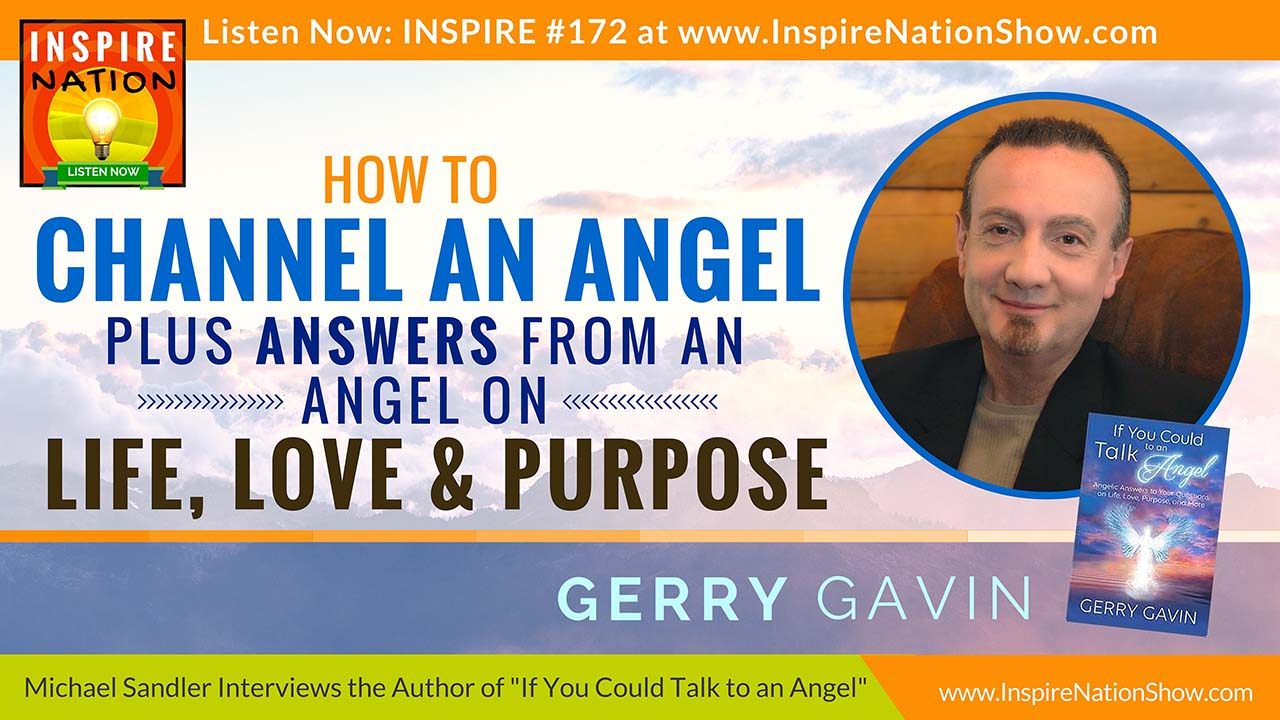 Listen to Michael Sandler's Interview with Gerry Gavin and his channeled angel, Margaret!