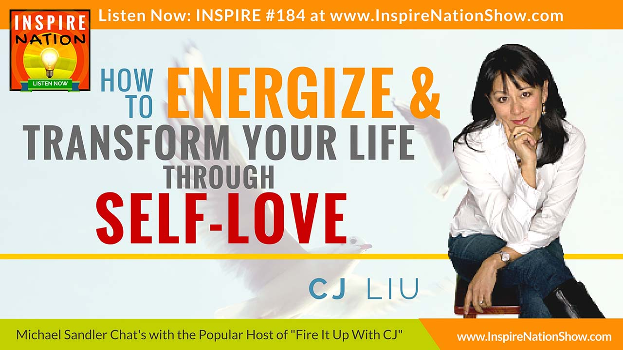 CJ Liu-inspire-nation-show-podcast-youtube-interview-personal-development-transformation-self-love-self-help