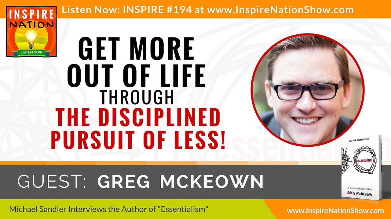 Listen to Michael Sandler's interview with Greg McKeown on Essentialism!