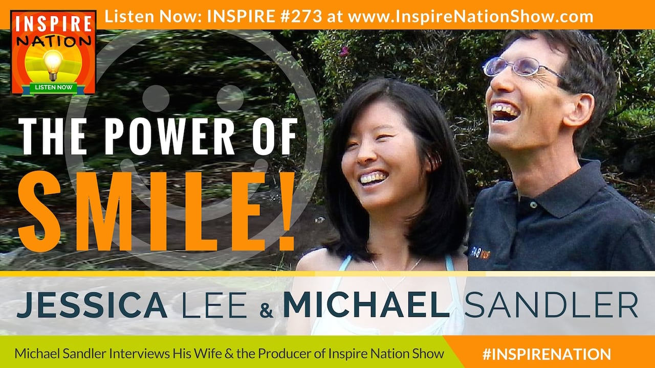 Listen to Michael Sandler and his wife Jessica Lee on the benefits of smiling more throughout your day!
