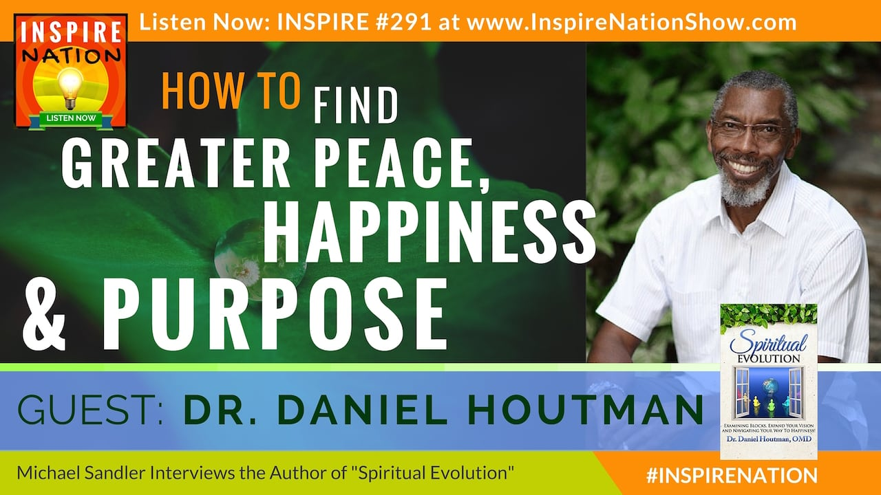 "Listen to Michael Sandler's interview with Dr. Daniel Houtman, aka ""The Spirit Doctor"""