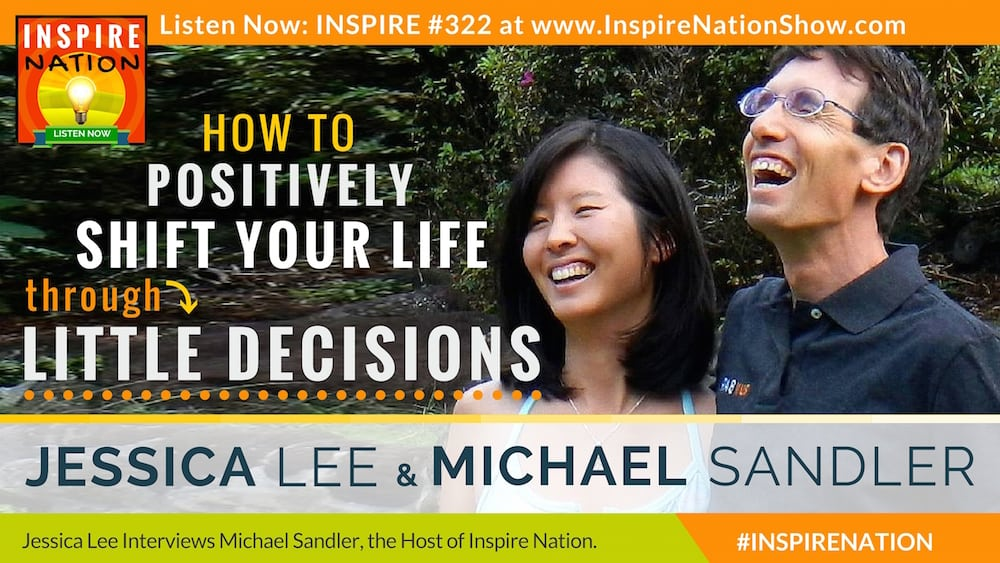 Listen to Michael Sandler & Jessica Lee discuss how the micro-decisions you make throughout your day affect your life.